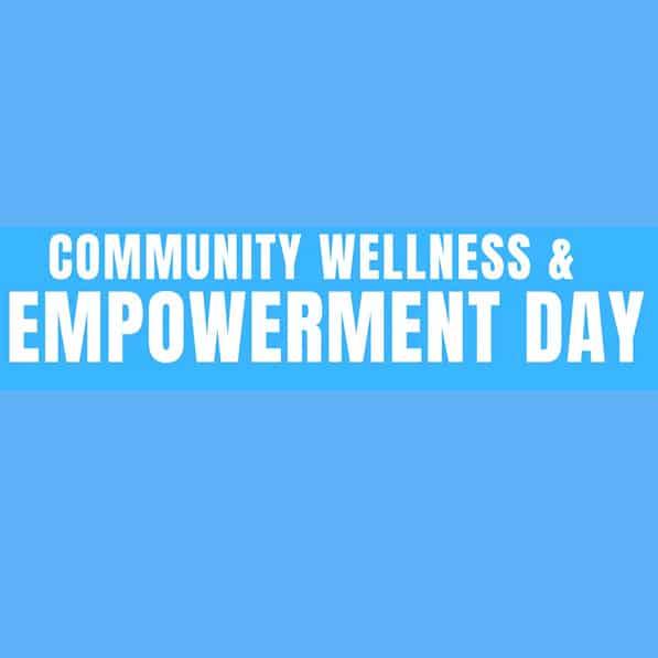 Community Wellness & Empowerment Day